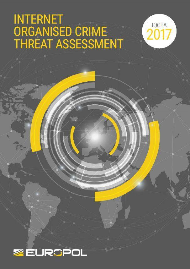 Europol Launched 2017 Internet Organised Crime Threat Assessment Report